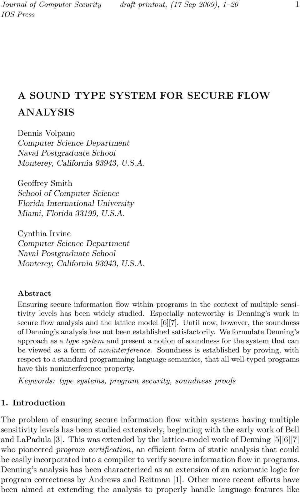 S.A. Abstract Ensuring secure information flow within programs in the context of multiple sensitivity levels has been widely studied.