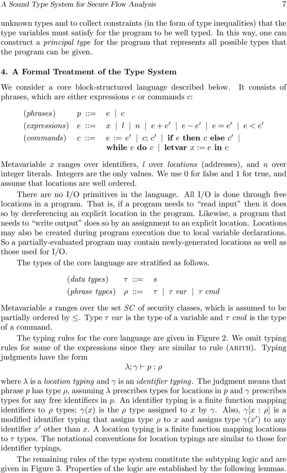 A Formal Treatment of the Type System We consider a core block-structured language described below.