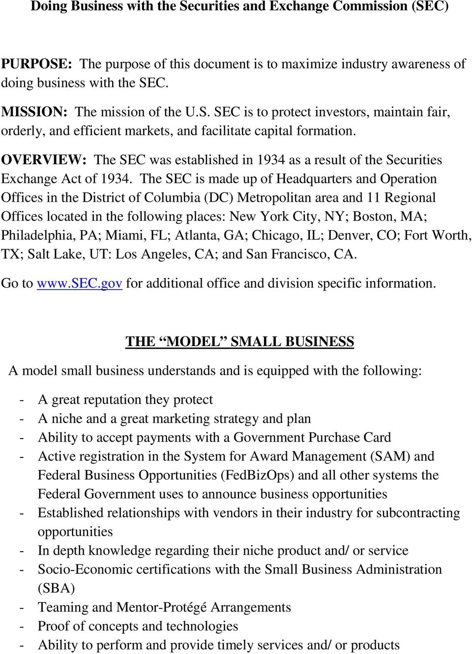 OVERVIEW: The SEC was established in 1934 as a result of the Securities Exchange Act of 1934.