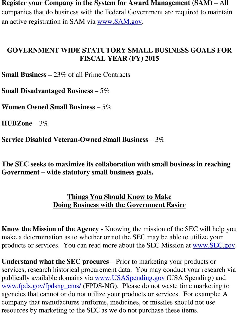 Disabled Veteran-Owned Small Business 3% The SEC seeks to maximize its collaboration with small business in reaching Government wide statutory small business goals.