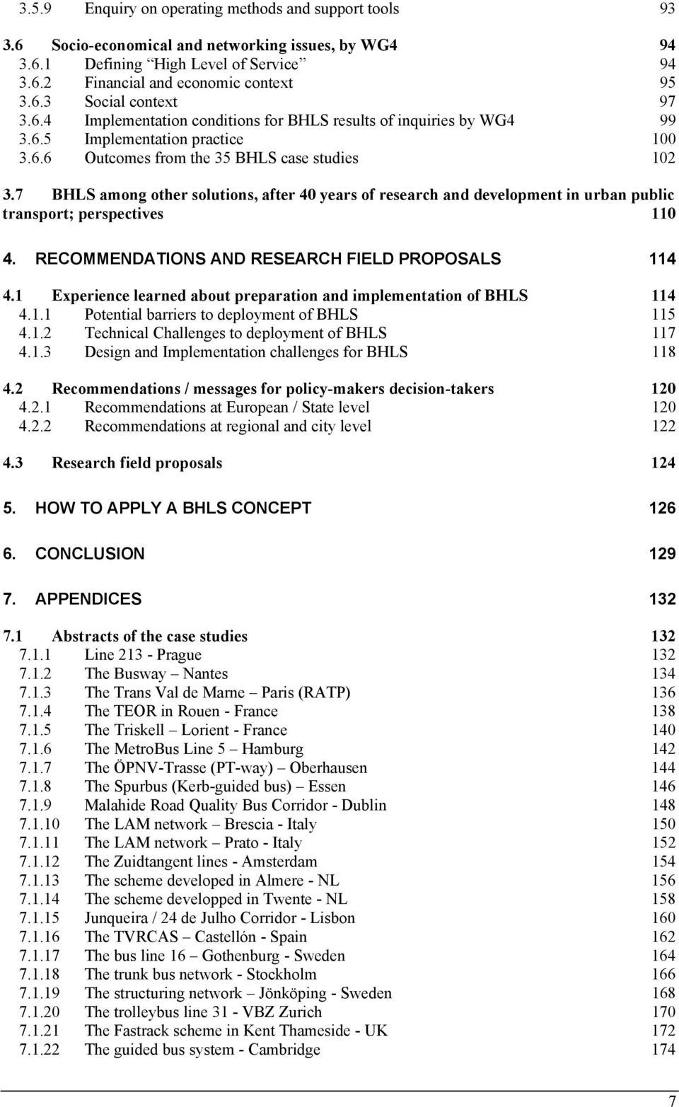 7 BHLS among other solutions, after 40 years of research and development in urban public transport; perspectives 110 4. RECOMMENDATIONS AND RESEARCH FIELD PROPOSALS 114 4.