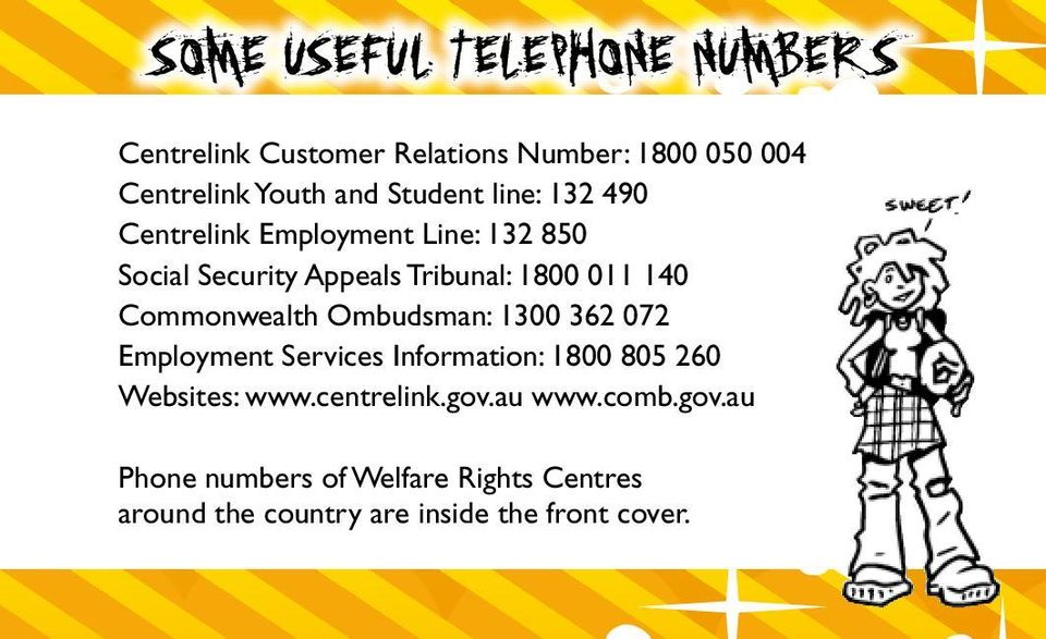 Commonwealth Ombudsman: 1300 362 072 Employment Services Information: 1800 805 260 Websites: www.