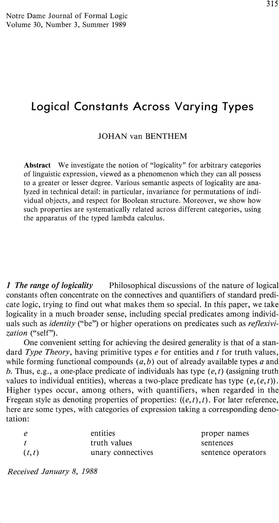 Various semantic aspects of logicality are analyzed in technical detail: in particular, invariance for permutations of individual objects, and respect for Boolean structure.