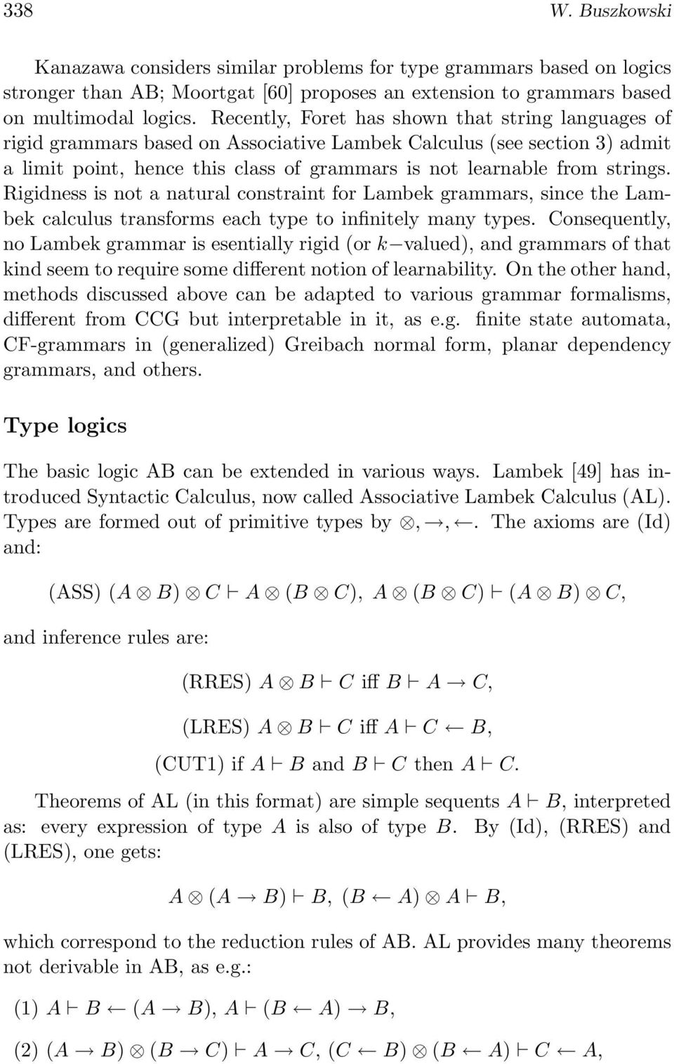 Rigidness is not a natural constraint for Lambek grammars, since the Lambek calculus transforms each type to infinitely many types.