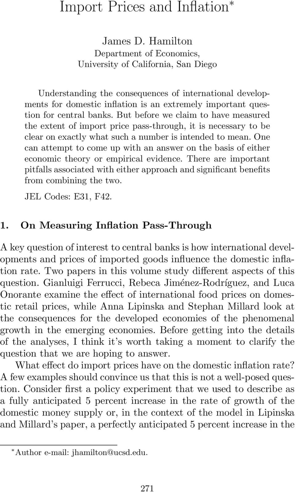 central banks. But before we claim to have measured the extent of import price pass-through, it is necessary to be clear on exactly what such a number is intended to mean.