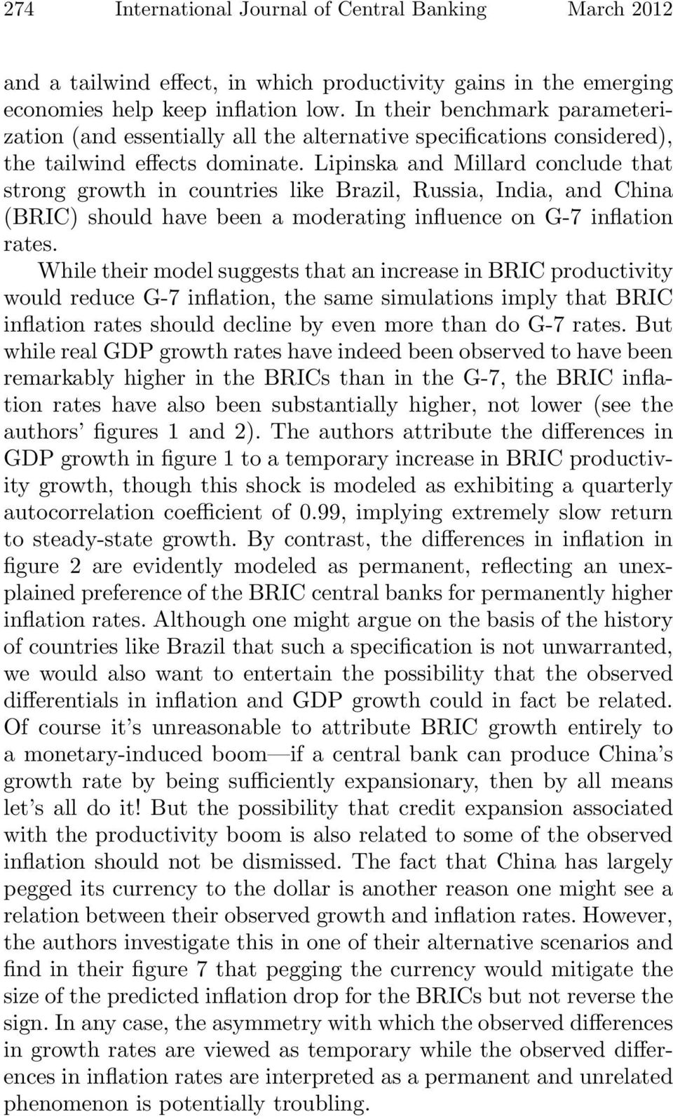 Lipinska and Millard conclude that strong growth in countries like Brazil, Russia, India, and China (BRIC) should have been a moderating influence on G-7 inflation rates.