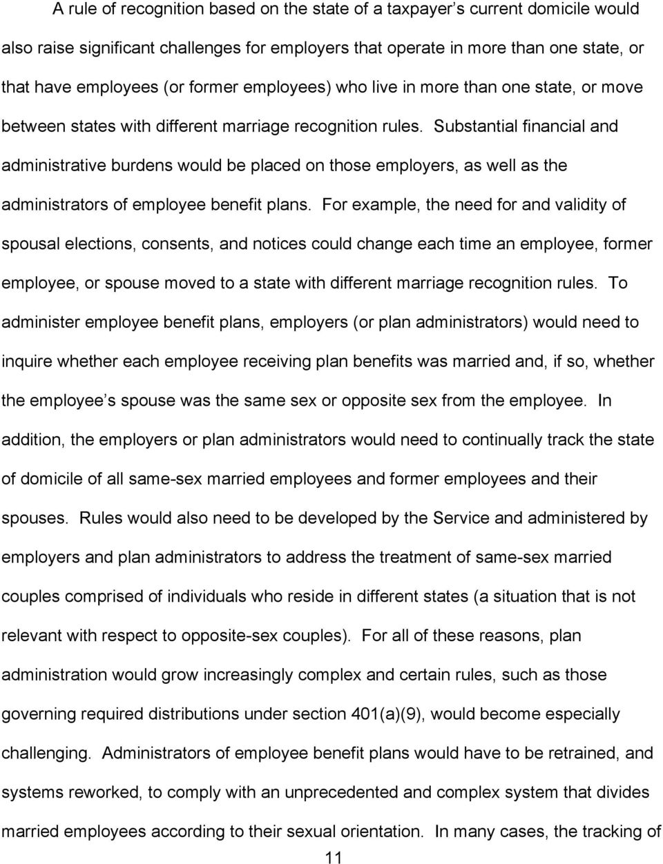 Substantial financial and administrative burdens would be placed on those employers, as well as the administrators of employee benefit plans.