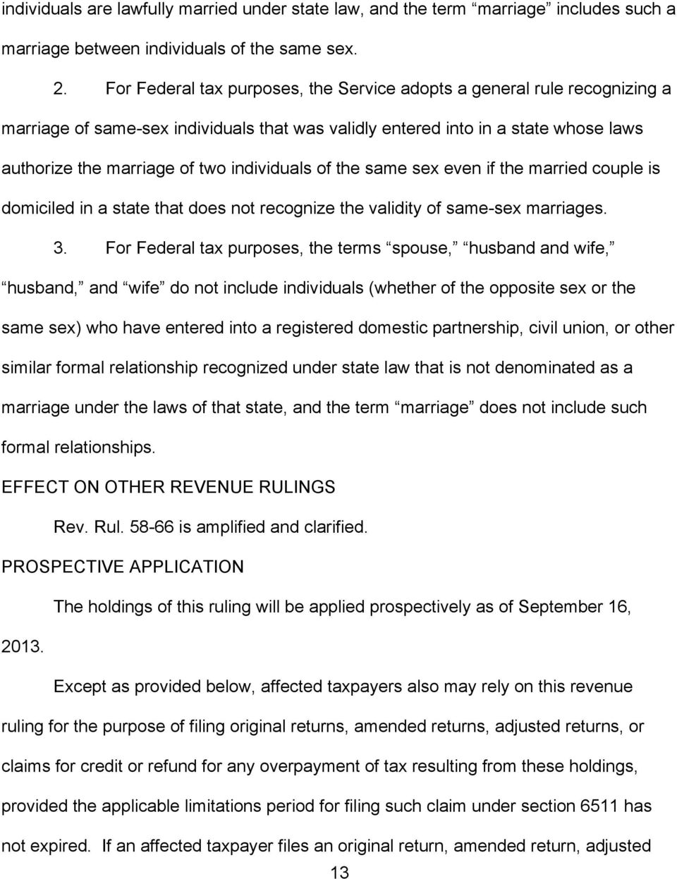 individuals of the same sex even if the married couple is domiciled in a state that does not recognize the validity of same-sex marriages. 3.