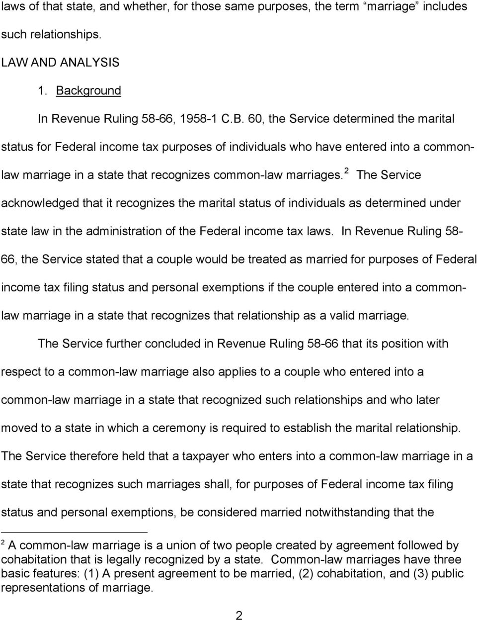 60, the Service determined the marital status for Federal income tax purposes of individuals who have entered into a commonlaw marriage in a state that recognizes common-law marriages.
