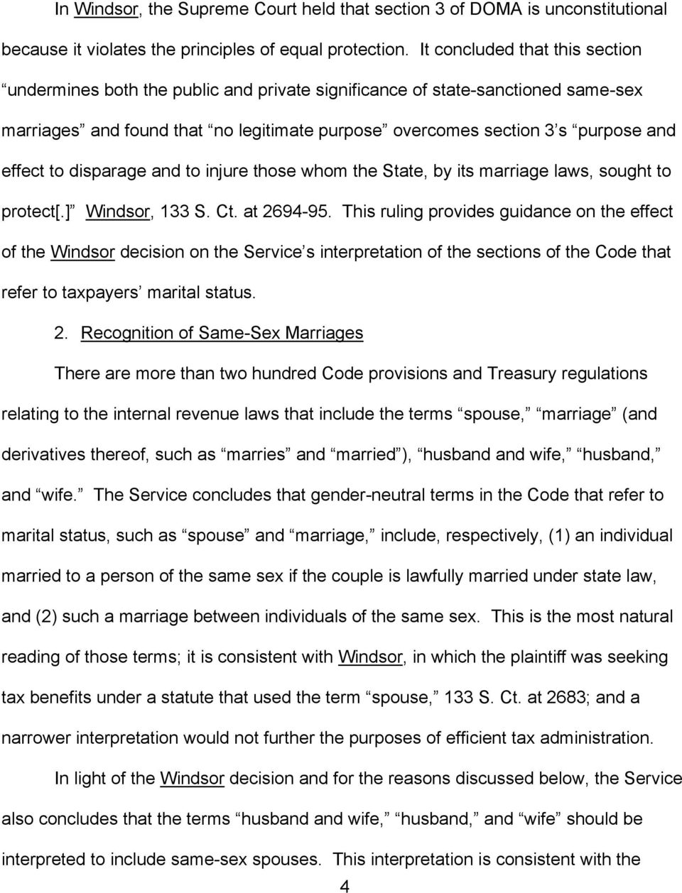 to disparage and to injure those whom the State, by its marriage laws, sought to protect[.] Windsor, 133 S. Ct. at 2694-95.