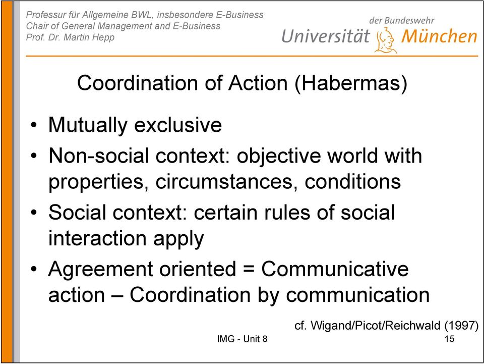 Social context: certain rules of social interaction apply Agreement