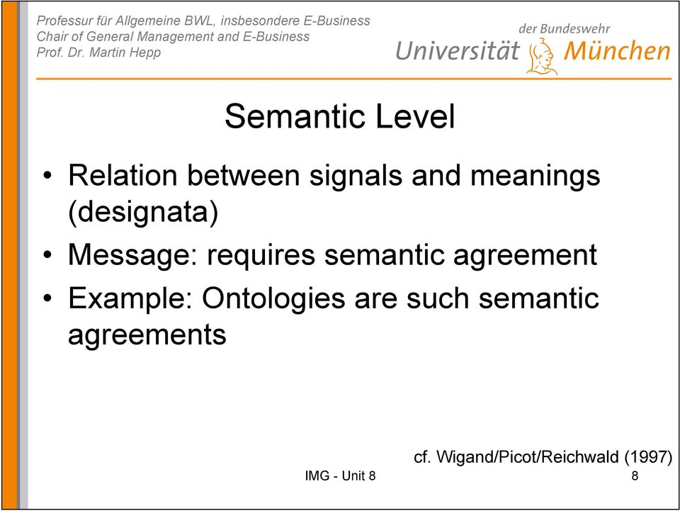 requires semantic agreement Example: