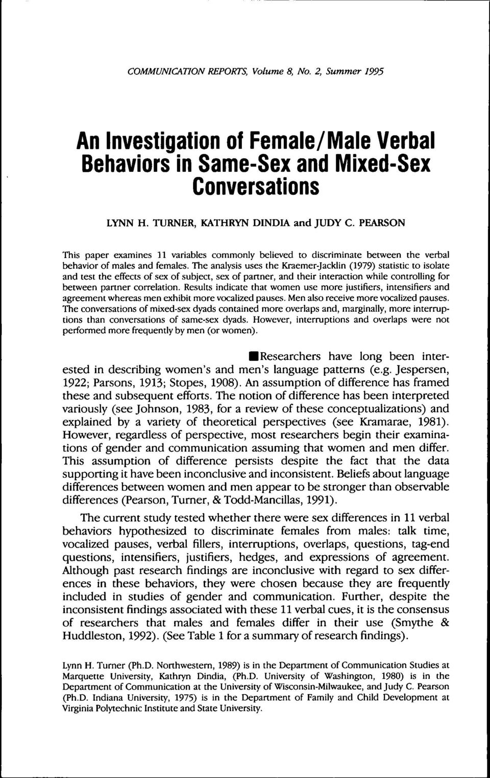 The analysis uses the Kraemer-Jacklin (1979) statistic to isolate and test the effects of sex of subject, sex of partner, and their interaction while controlling for between partner correlation.