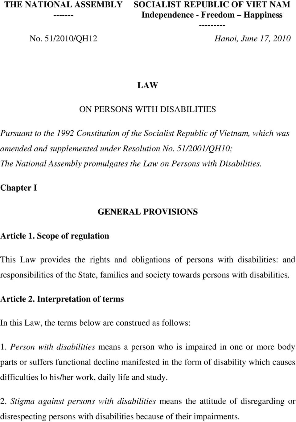 51/2001/QH10; The National Assembly promulgates the Law on Persons with Disabilities. Chapter I GENERAL PROVISIONS Article 1.