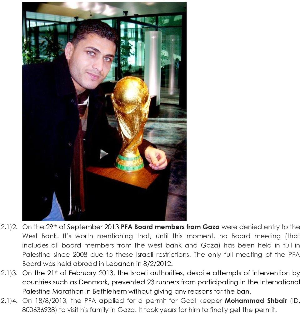 restrictions. The only full meeting of the PFA Board was held abroad in Lebanon in 8/2/2012. 2.1)3.