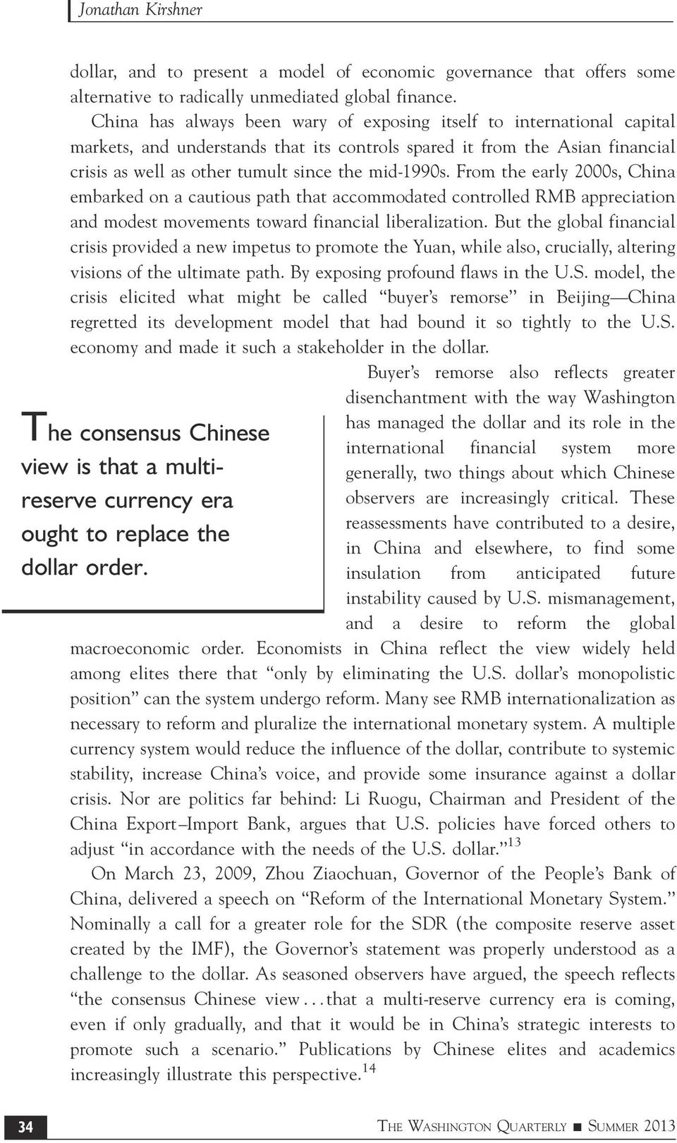 mid-/1990s. From the early 2000s, China embarked on a cautious path that accommodated controlled RMB appreciation and modest movements toward financial liberalization.