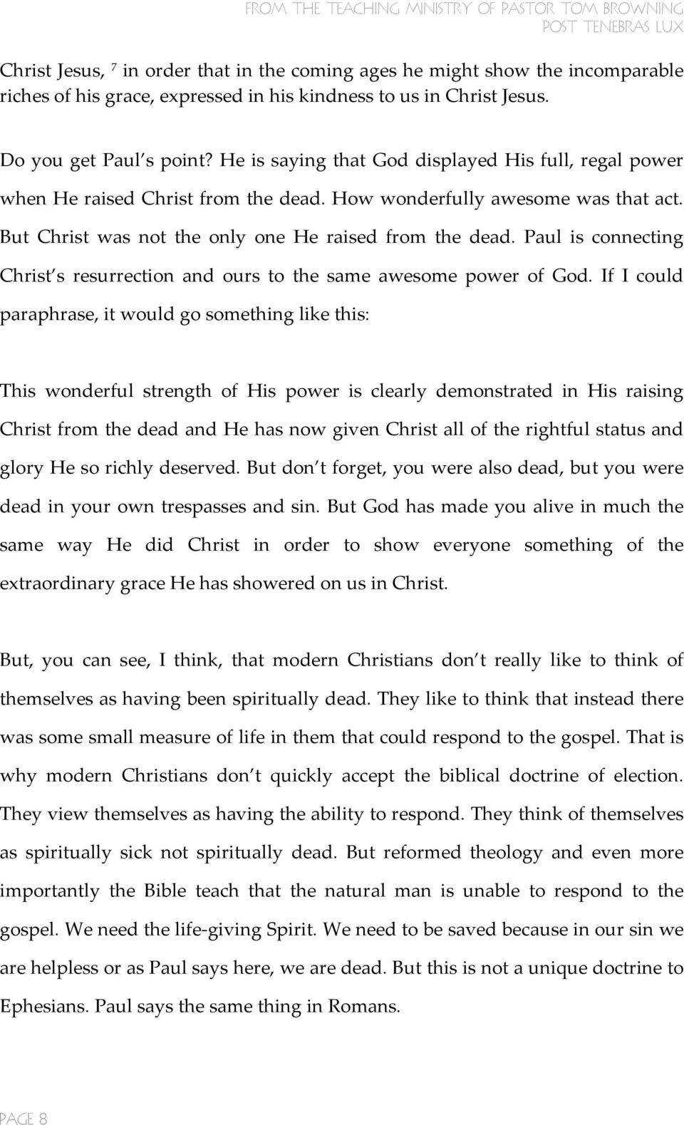 Paul is connecting Christ s resurrection and ours to the same awesome power of God.