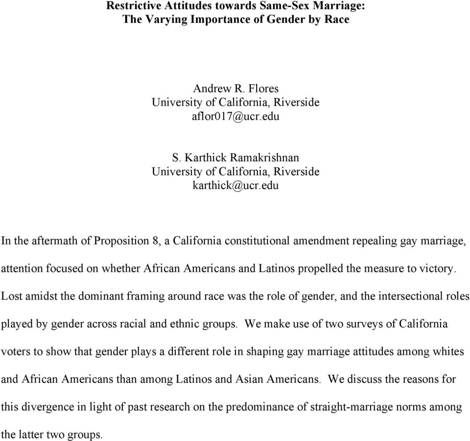 edu In the aftermath of Proposition 8, a California constitutional amendment repealing gay marriage, attention focused on whether African Americans and Latinos propelled the measure to victory.