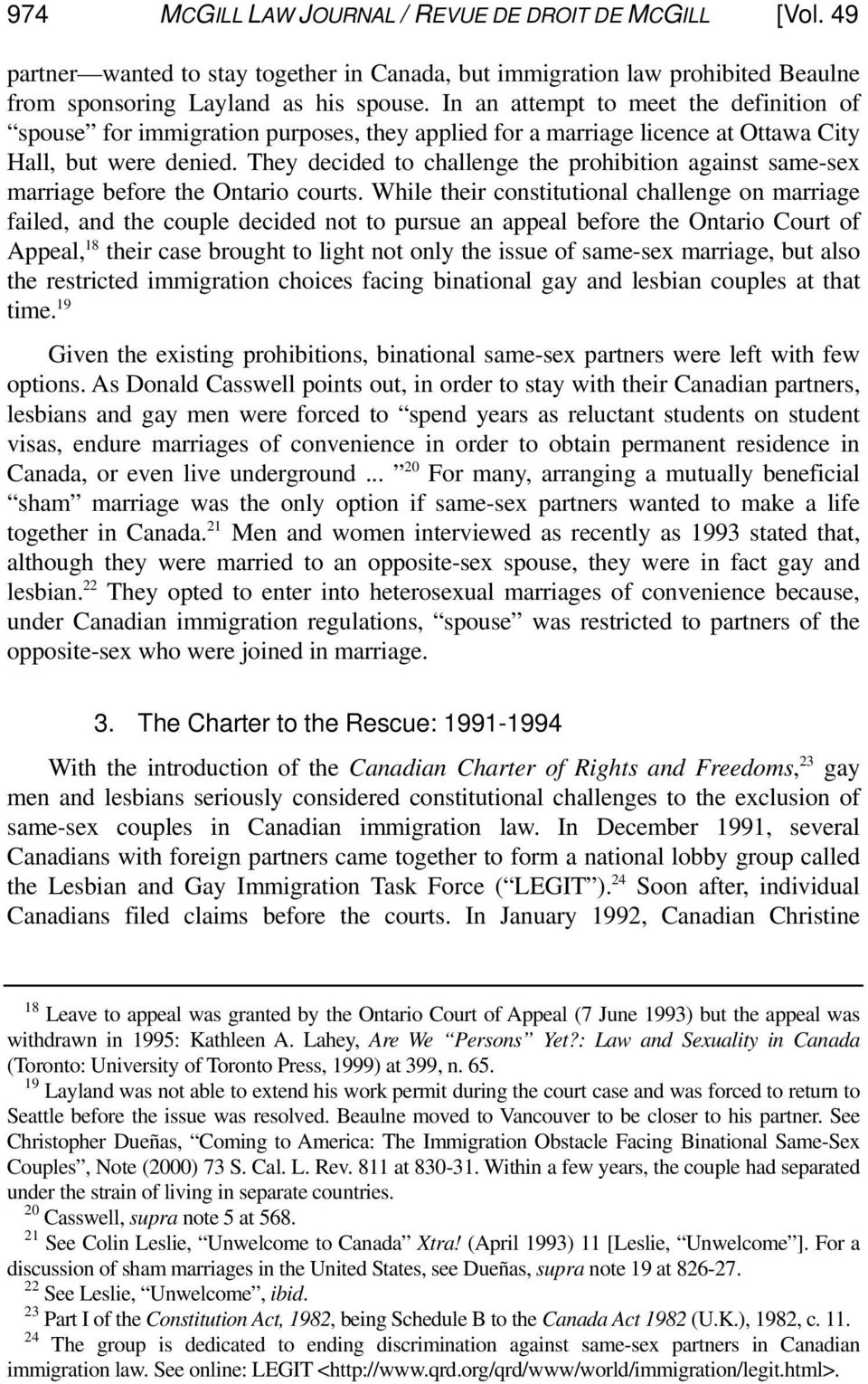 They decided to challenge the prohibition against same-sex marriage before the Ontario courts.