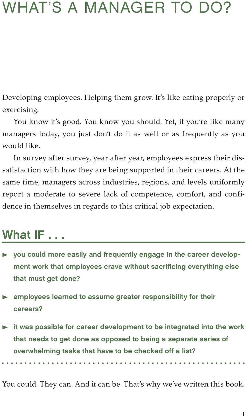 In survey after survey, year after year, employees express their dissatisfaction with how they are being supported in their careers.