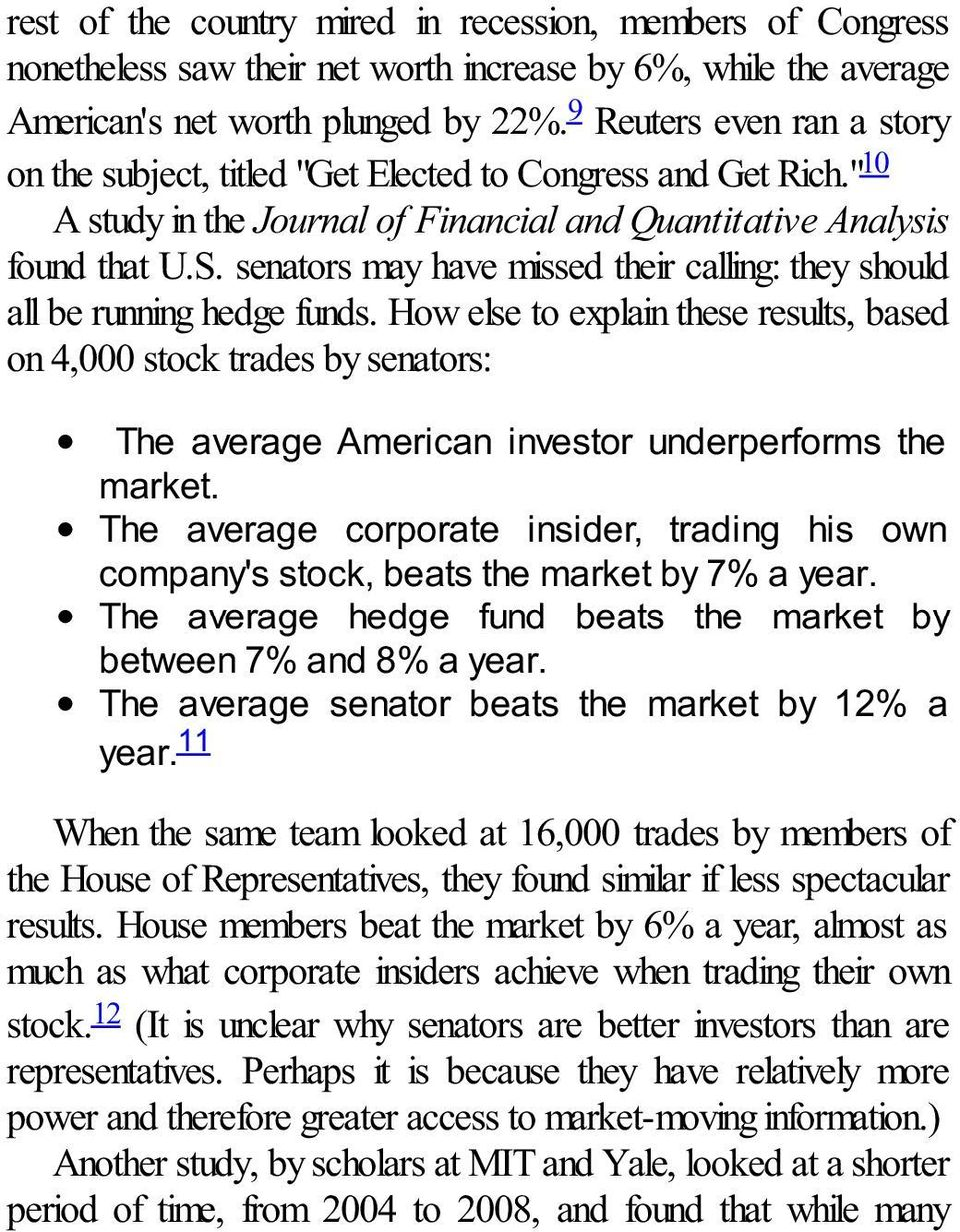 senators may have missed their calling: they should all be running hedge funds.