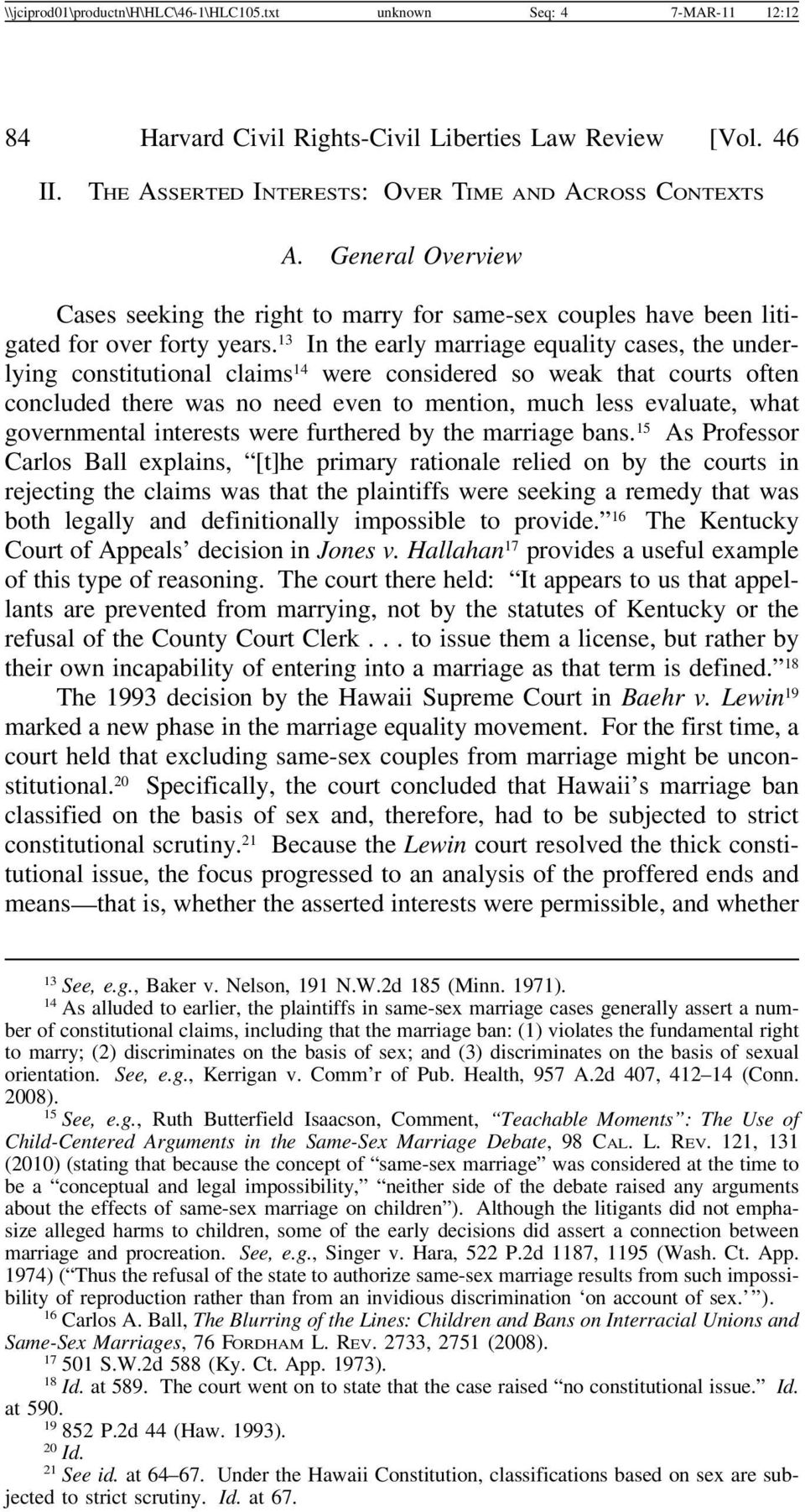 13 In the early marriage equality cases, the underlying constitutional claims 14 were considered so weak that courts often concluded there was no need even to mention, much less evaluate, what