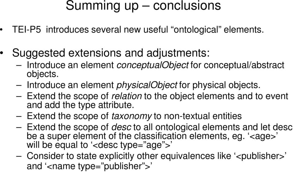 Introduce an element physicalobject for physical objects. Extend the scope of relation to the object elements and to event and add the type attribute.