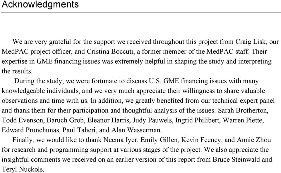 GME financing issues with many knowledgeable individuals, and we very much appreciate their willingness to share valuable observations and time with us.