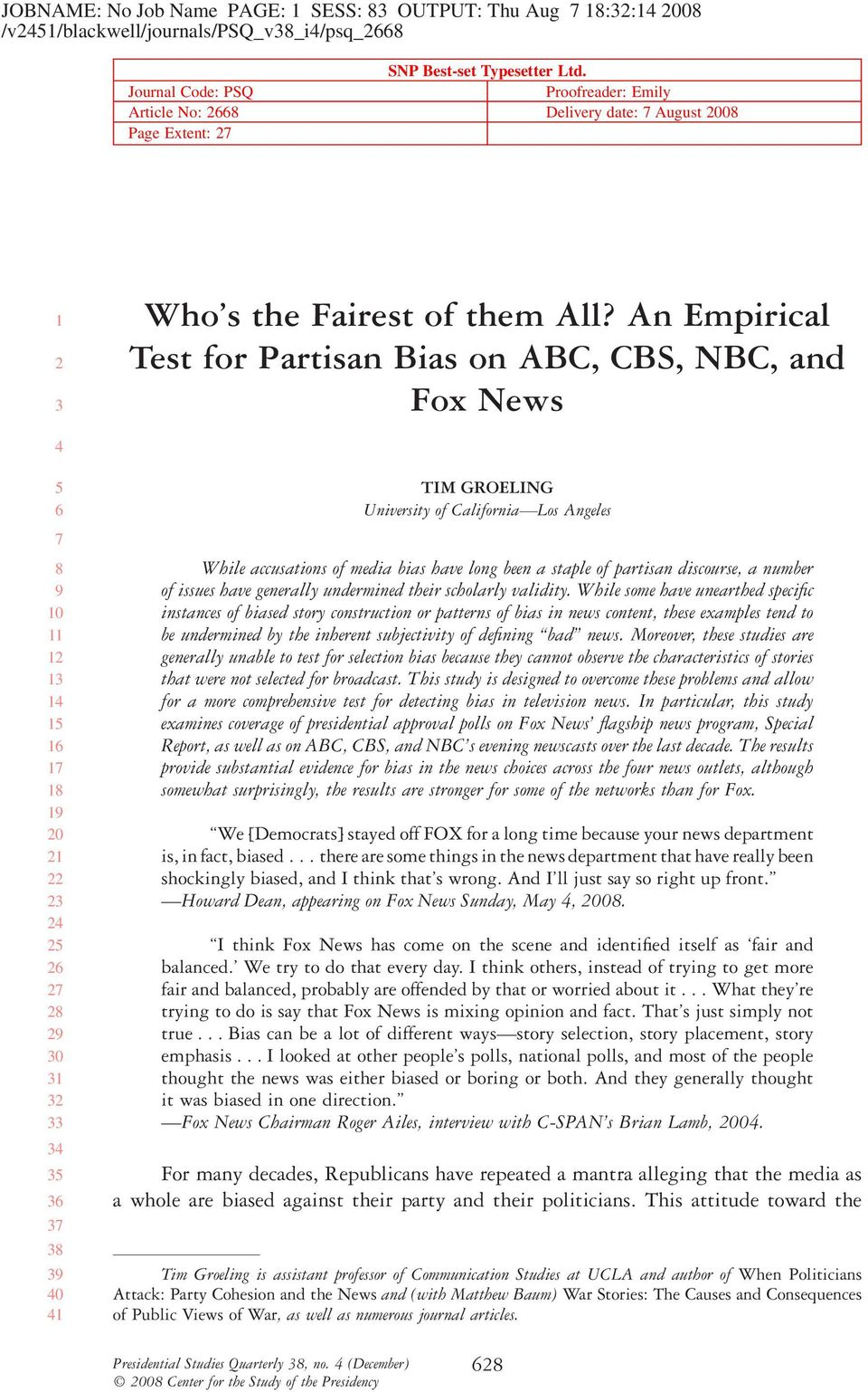 An Empirical Test for Partisan Bias on ABC, CBS, NBC, and Fox News 0 0 0 0 TIM GROELING University of California Los Angeles While accusations of media bias have long been a staple of partisan