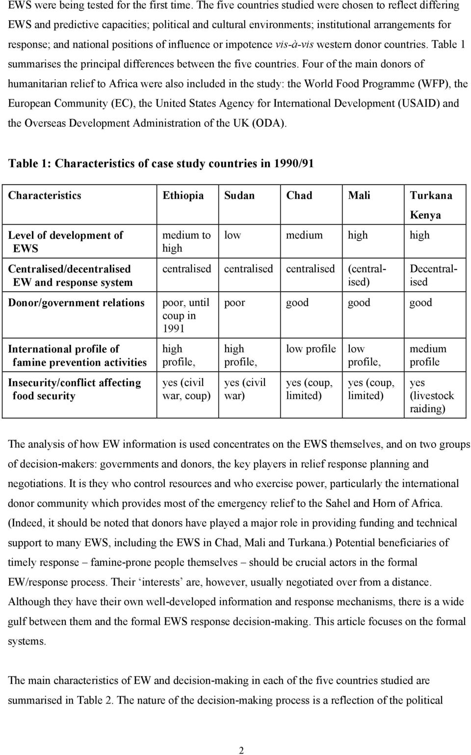 influence or impotence vis-à-vis western donor countries. Table 1 summarises the principal differences between the five countries.
