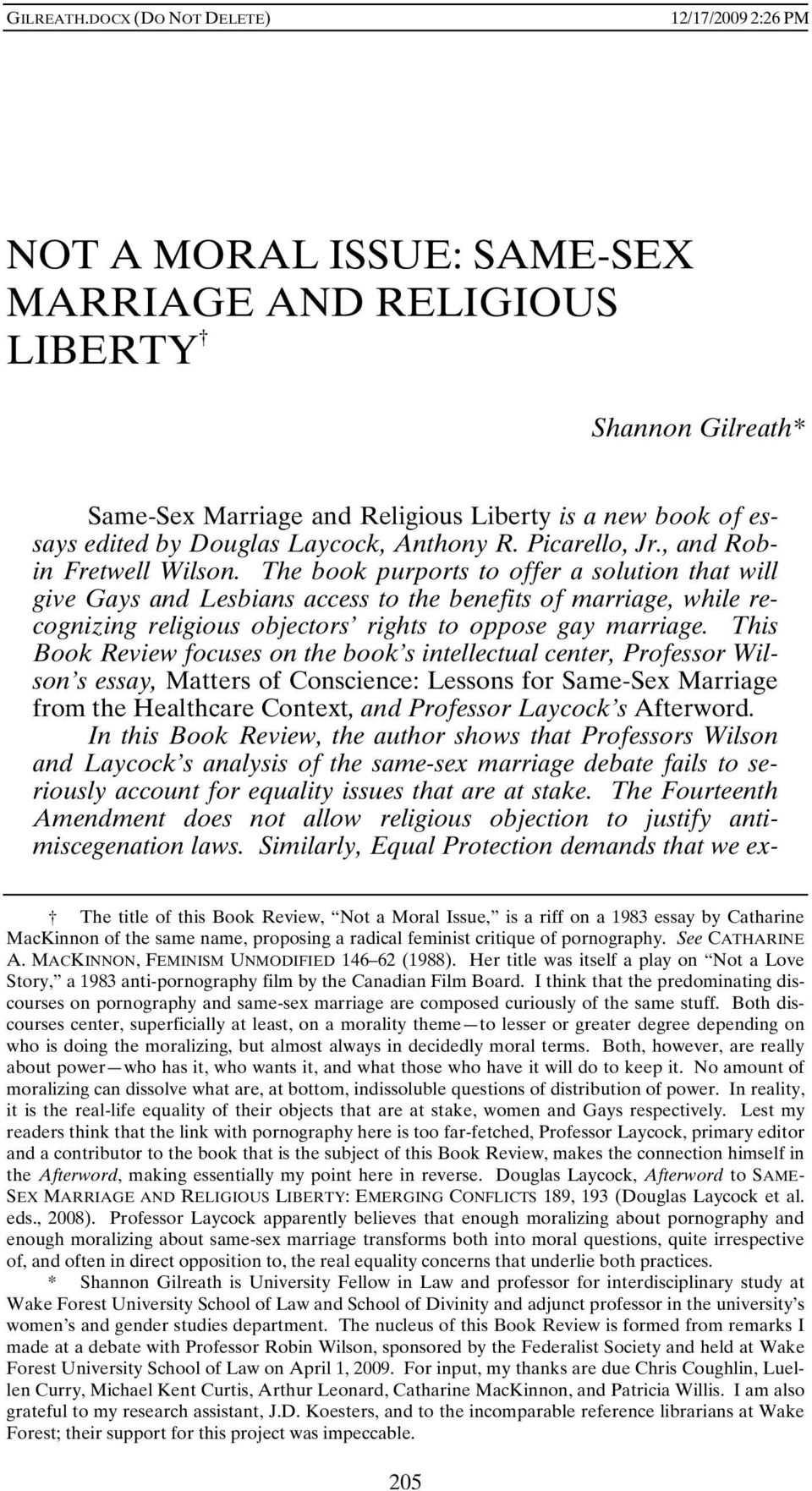 The book purports to offer a solution that will give Gays and Lesbians access to the benefits of marriage, while recognizing religious objectors rights to oppose gay marriage.