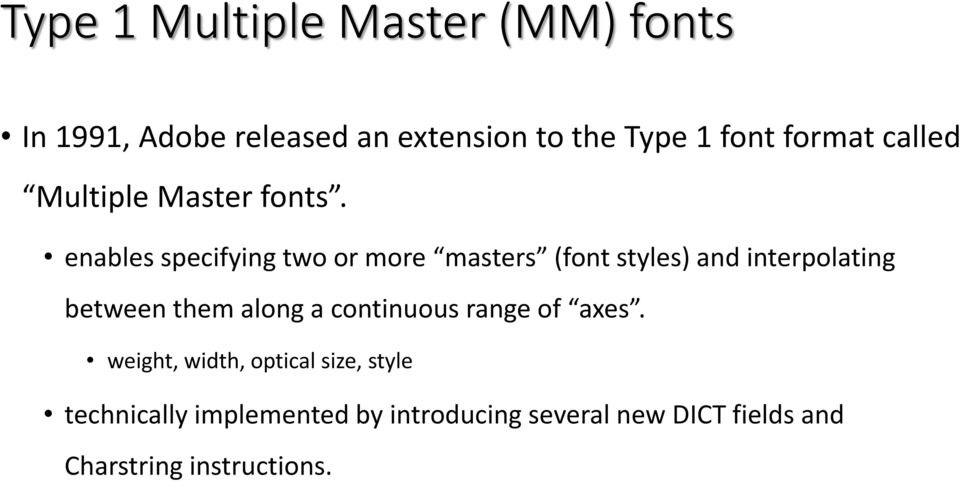 enables specifying two or more masters (font styles) and interpolating between them along a
