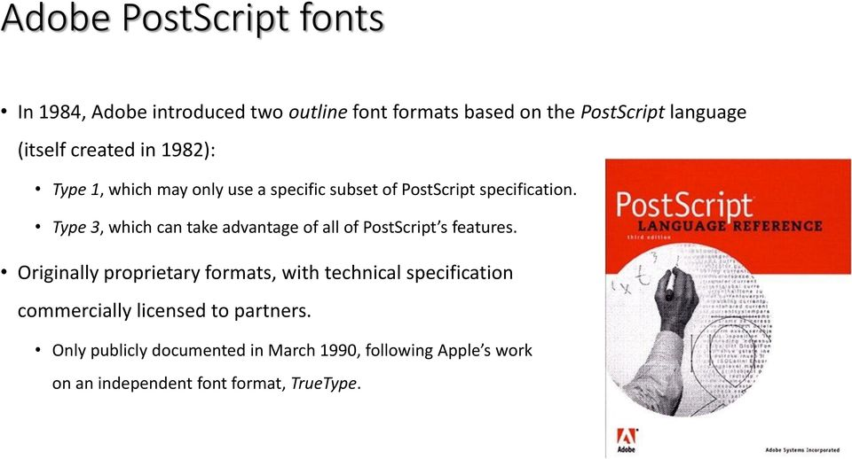 Type 3, which can take advantage of all of PostScript s features.