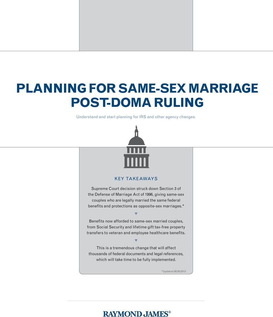 benefits and protections as opposite-sex marriages.