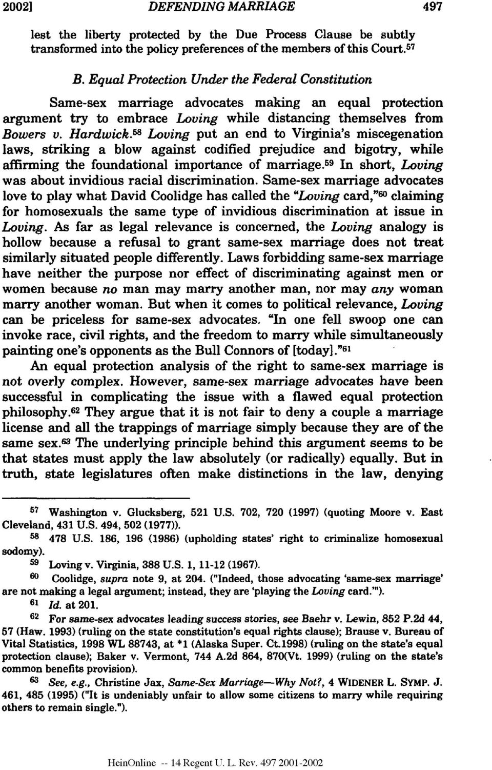 58 Loving put an end to Virginia's miscegenation laws, striking a blow against codified prejudice and bigotry, while affirming the foundational importance of marriage.