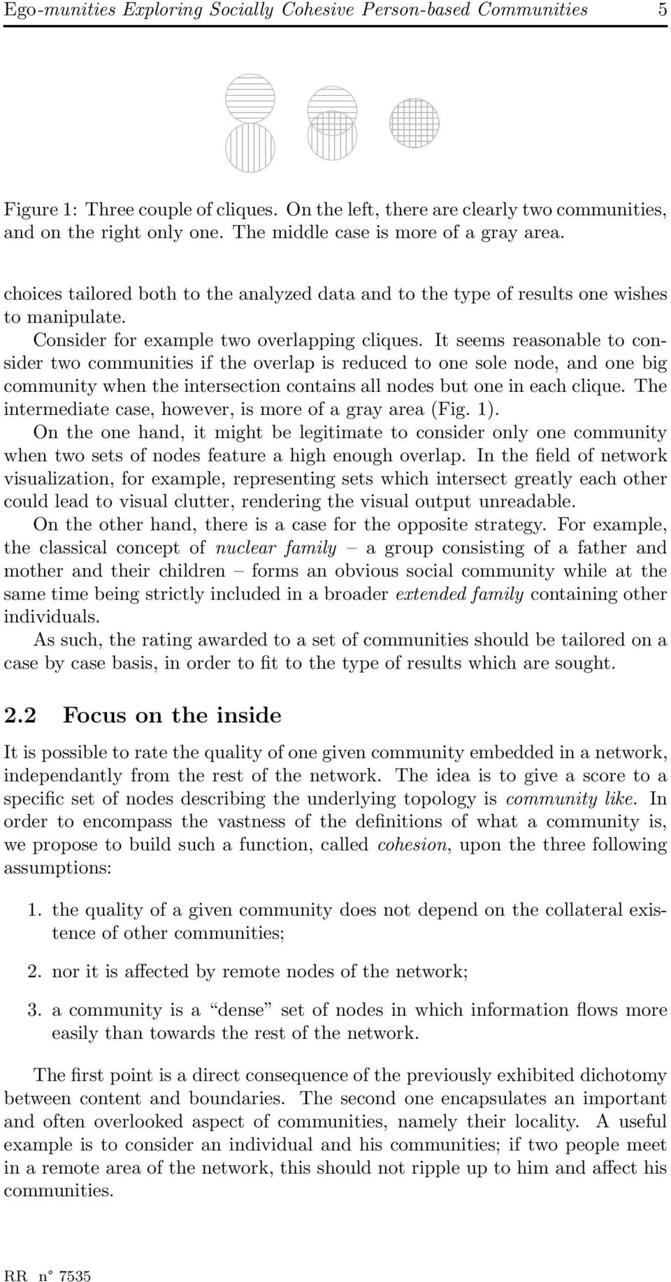 It seems reasonable to consider two communities if the overlap is reduced to one sole node, and one big community when the intersection contains all nodes but one in each clique.