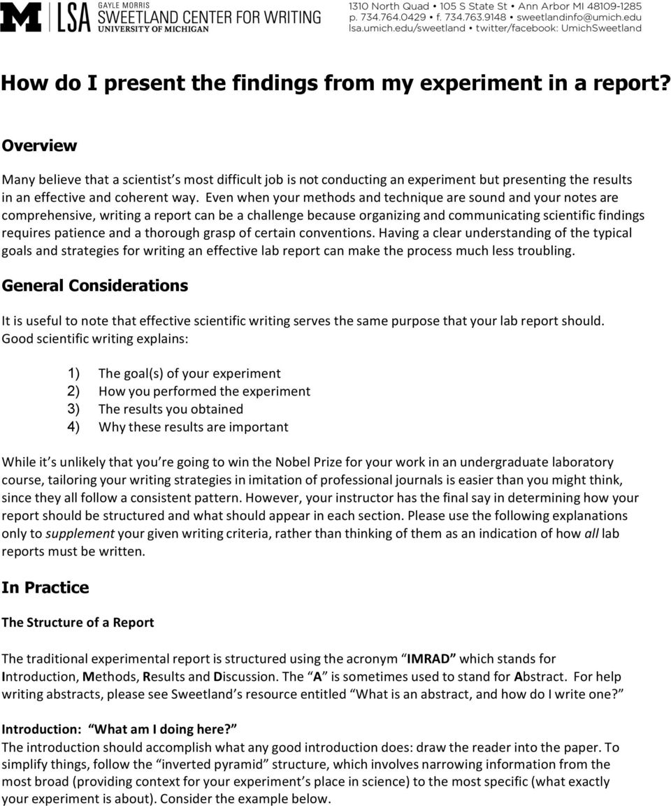 Even when your methods and technique are sound and your notes are comprehensive, writing a report can be a challenge because organizing and communicating scientific findings requires patience and a