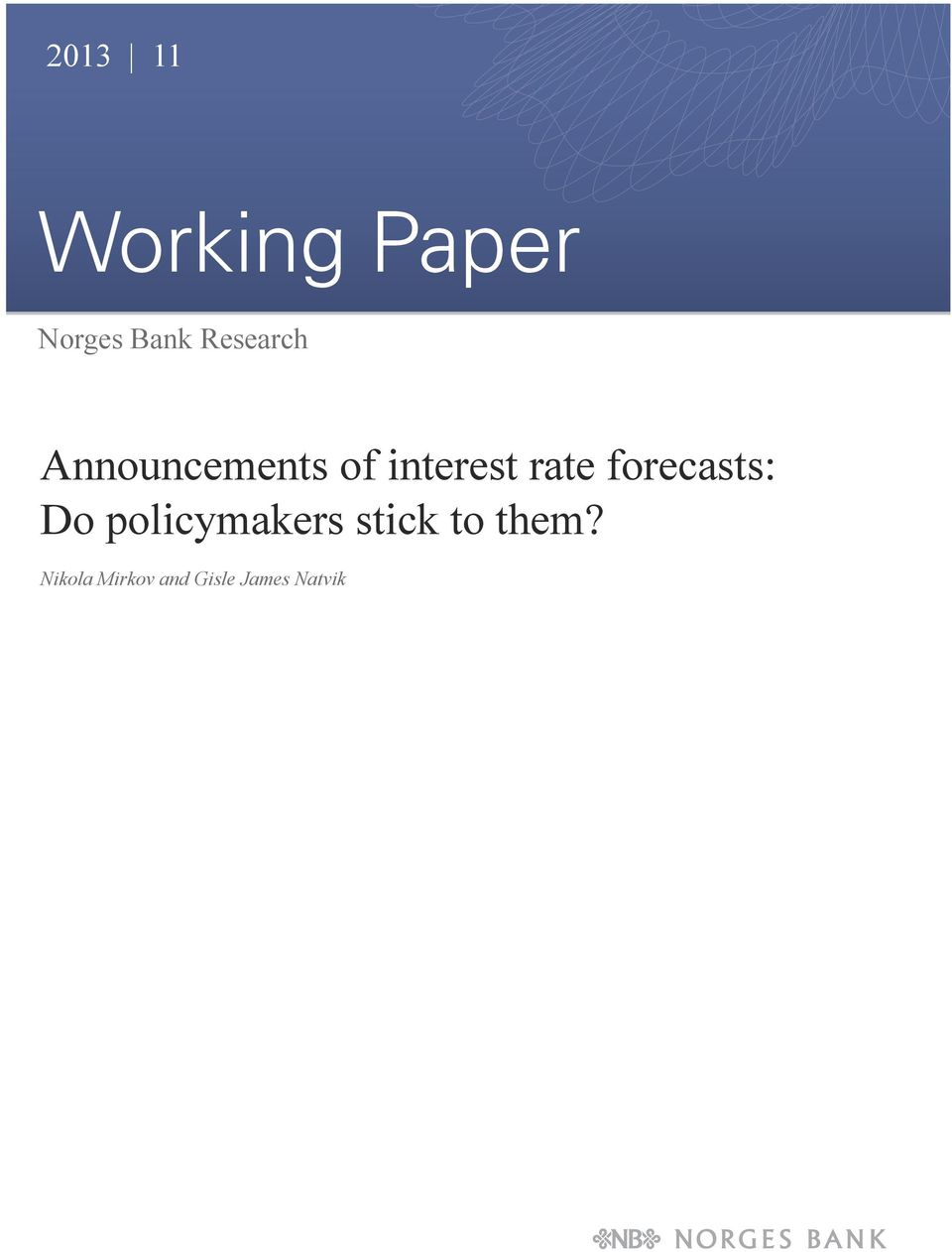 rate forecasts: Do policymakers stick