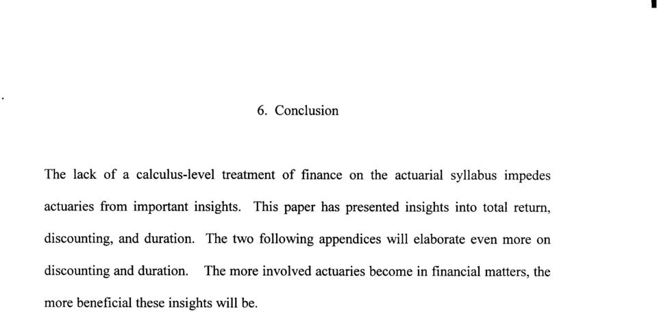 This paper has presented insights into total return, discounting, and duration.