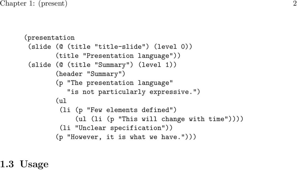 "presentation language"" ""is not particularly expressive."