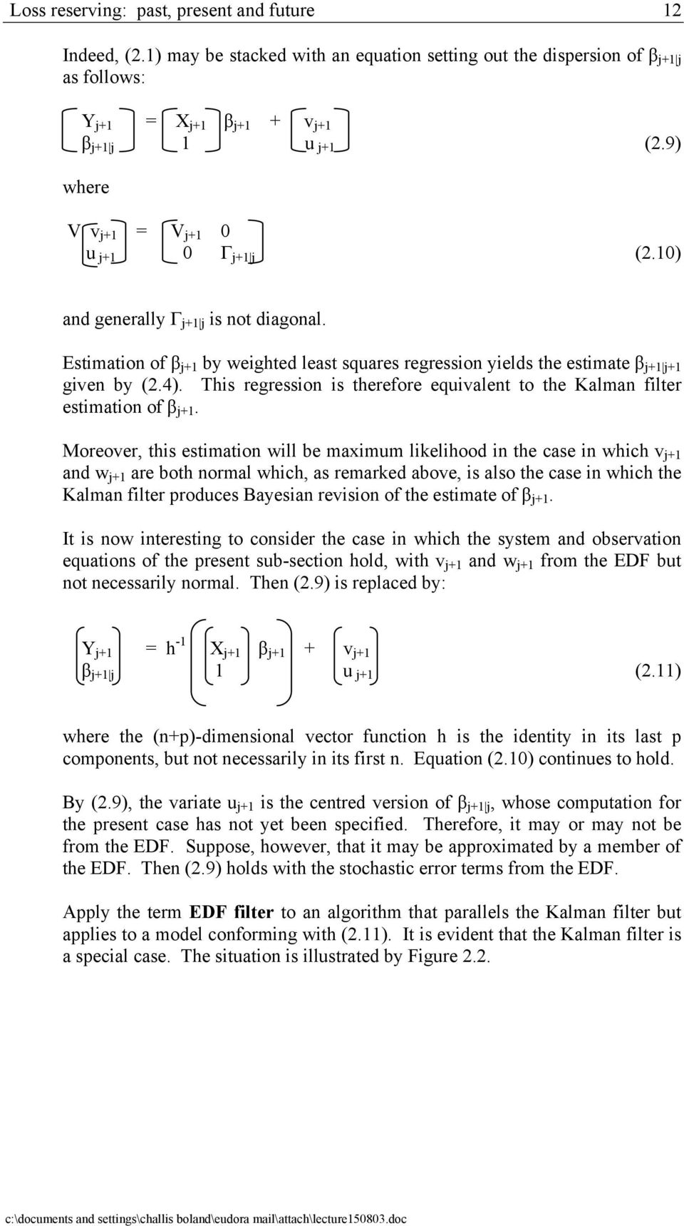 This regression is therefore equivalent to the Kalman filter estimation of β j+1.