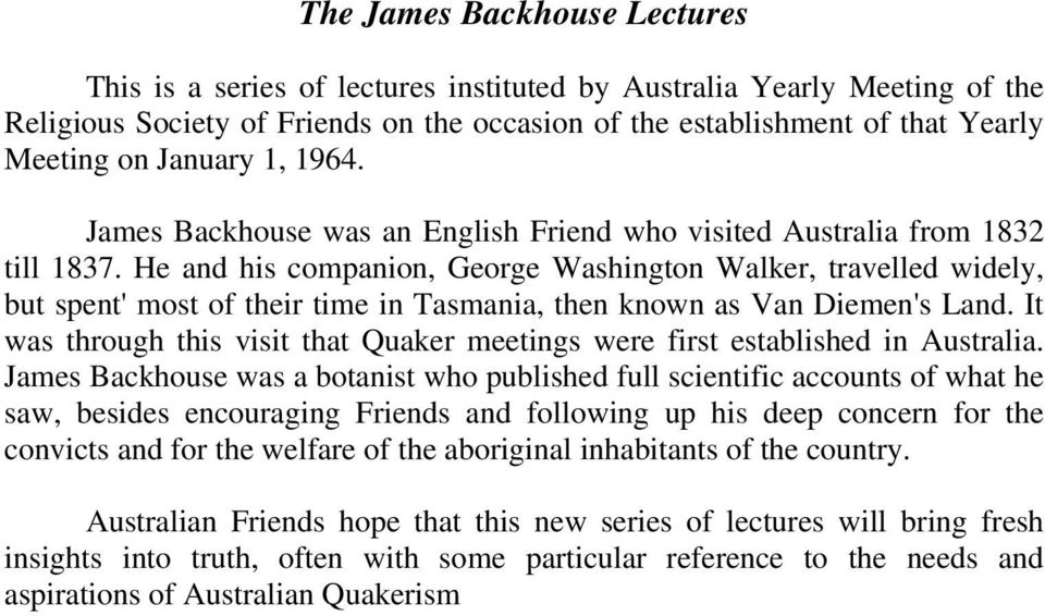 He and his companion, George Washington Walker, travelled widely, but spent' most of their time in Tasmania, then known as Van Diemen's Land.