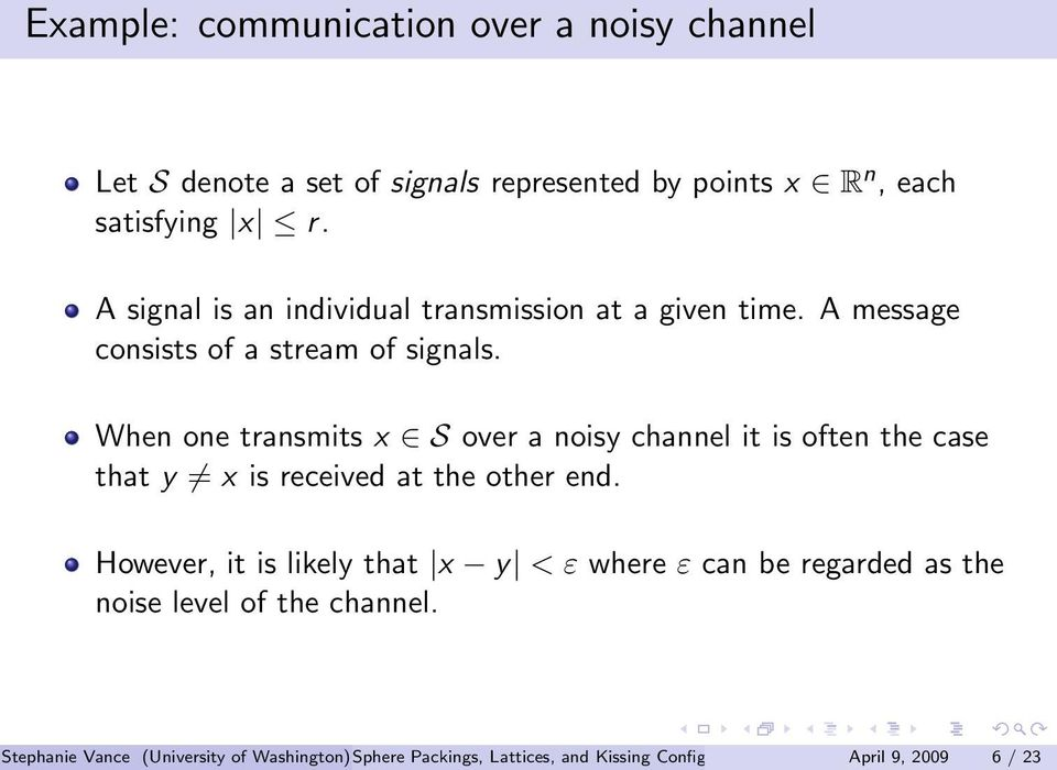 When one transmits x S over a noisy channel it is often the case that y x is received at the other end.