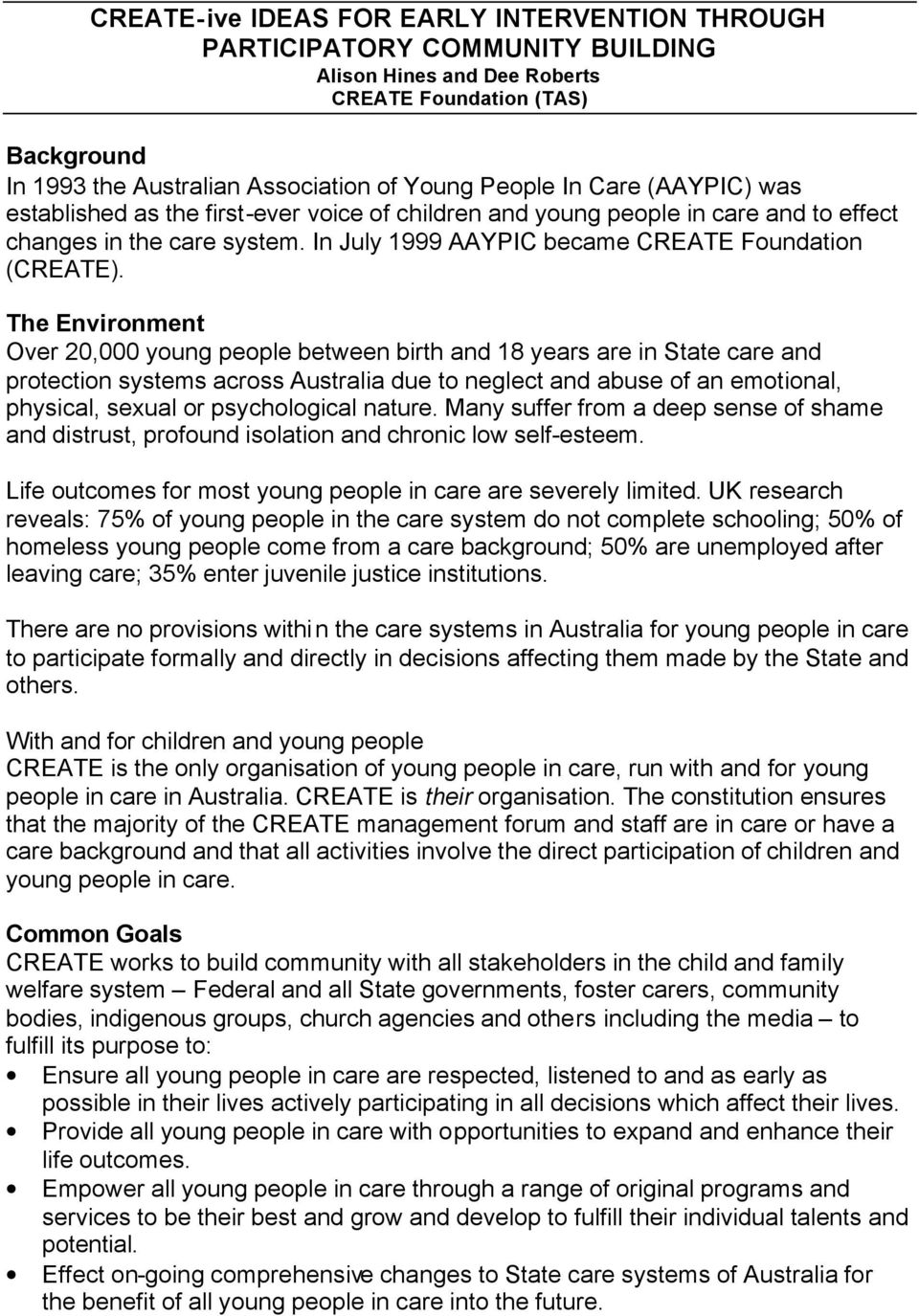 The Environment Over 20,000 young people between birth and 18 years are in State care and protection systems across Australia due to neglect and abuse of an emotional, physical, sexual or