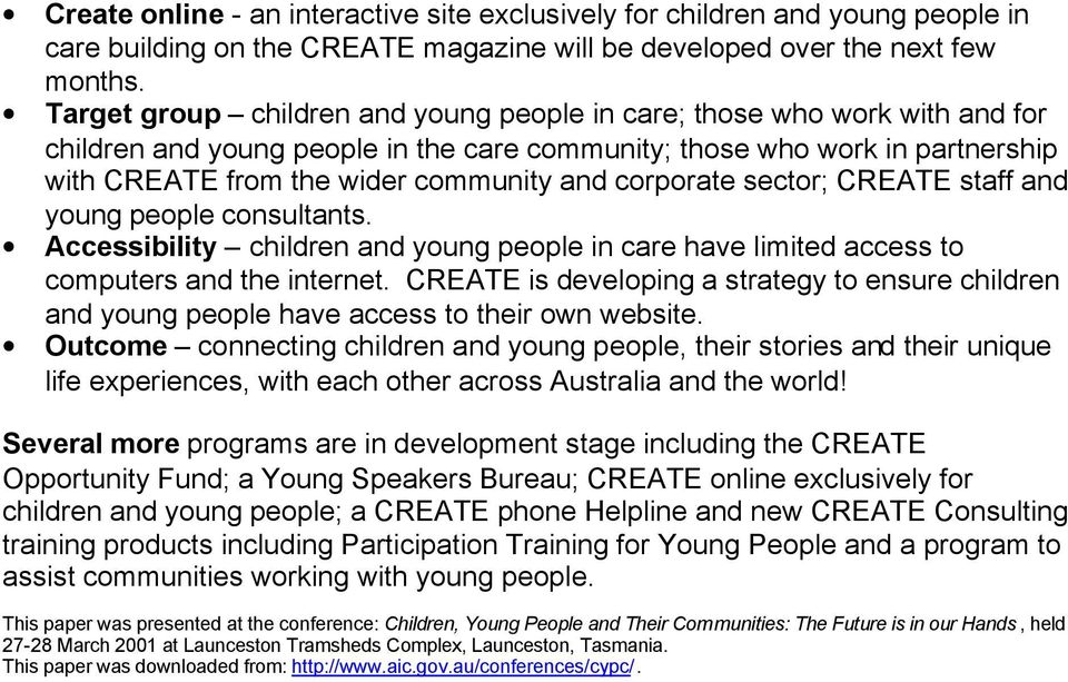 corporate sector; CREATE staff and young people consultants. Accessibility children and young people in care have limited access to computers and the internet.
