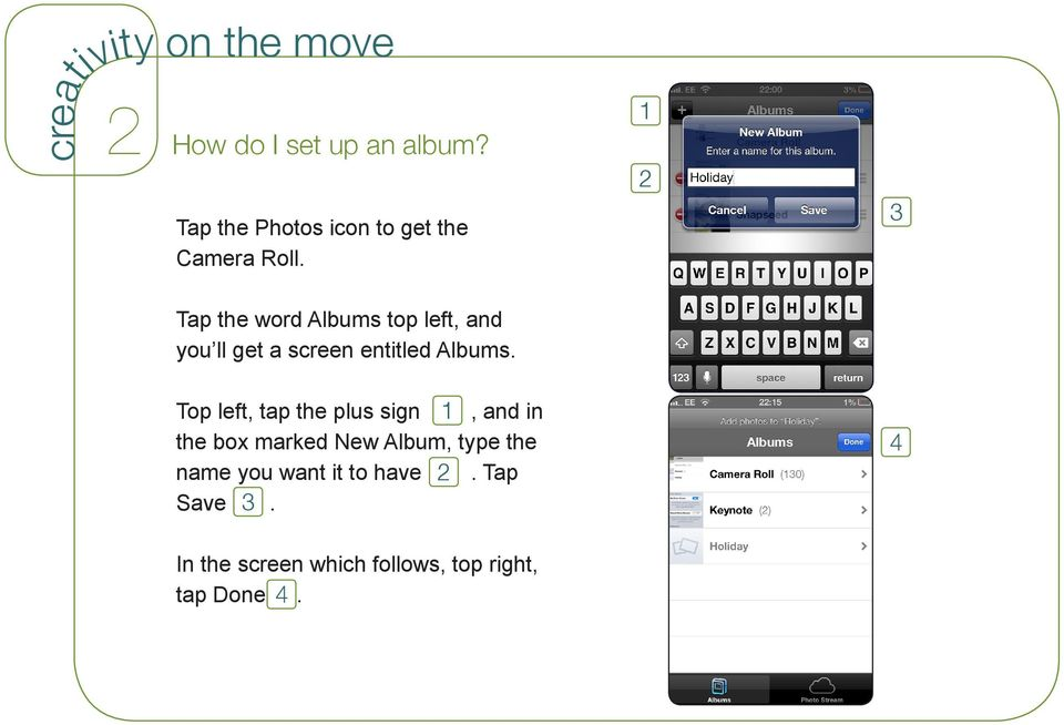 Top left, tap the plus sign, and in the box marked New Album, type the name