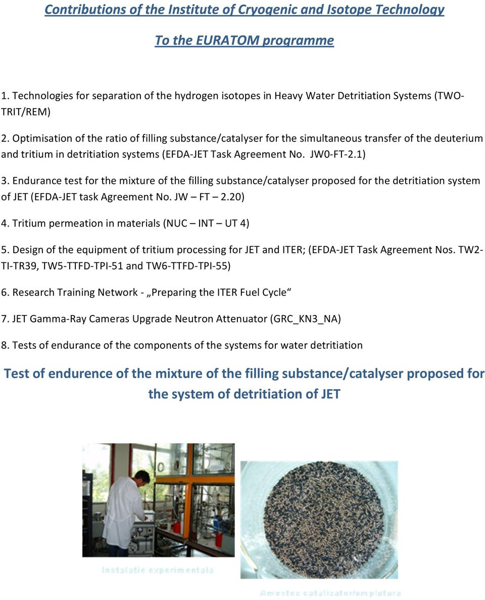 Endurance test for the mixture of the filling substance/catalyser proposed for the detritiation system of JET (EFDA-JET task Agreement No. JW FT 2.20) 4.