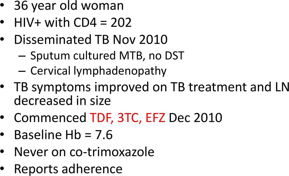 improved on TB treatment and LN decreased in size Commenced TDF,