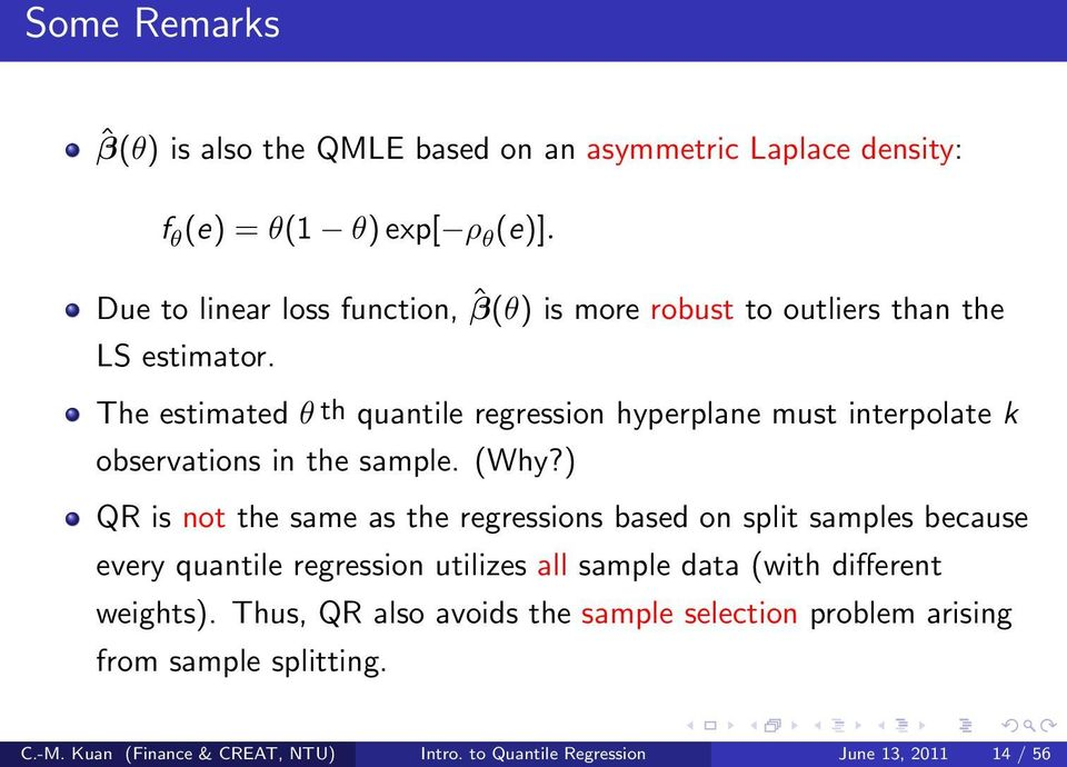 The estimated θ th quantile regression hyperplane must interpolate k observations in the sample. (Why?