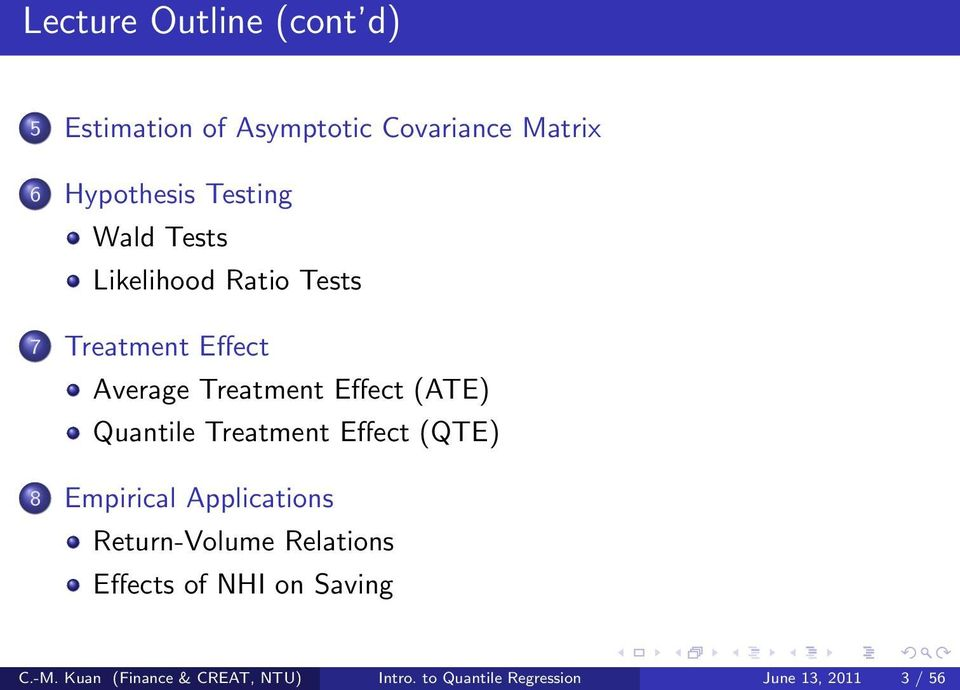 Quantile Treatment Effect (QTE) 8 Empirical Applications Return-Volume Relations Effects of